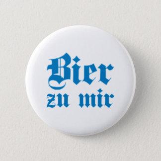 Bier zu mir bayrisch bayerisch Bayern bavarian Runder Button 5,7 Cm