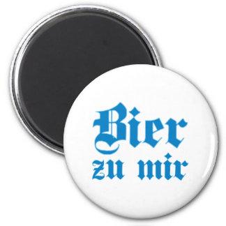Bier zu mir bayrisch bayerisch Bayern bavarian Runder Magnet 5,7 Cm
