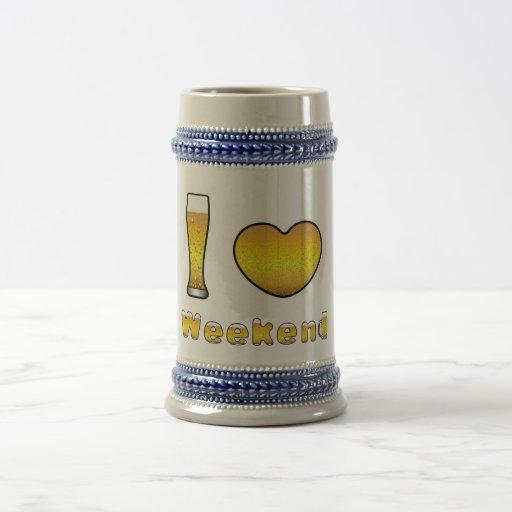 Bierkrug I LOVE WEEKEND Tasse