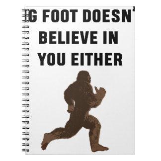 Bigfoot glaubt an Sie auch nicht! Spiral Notizblock