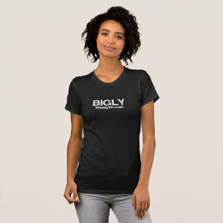 Bigly eklige Frau T-Shirt