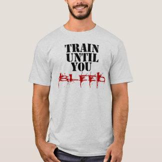 Bilden Sie aus, bis Sie bluten T-Shirt