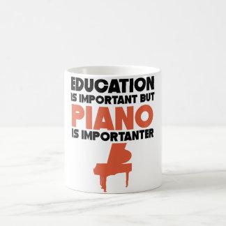 Bildung ist wichtig, aber Klavier ist Importanter Kaffeetasse