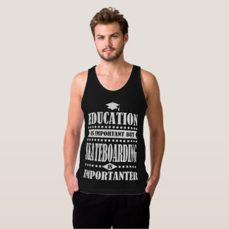 Bildung ist wichtig, aber Skateboarding ist Import Tank Top