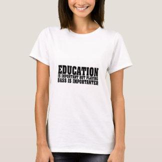 Bildung ist wichtiger Bass-Spieler-Schwarz-Text T-Shirt