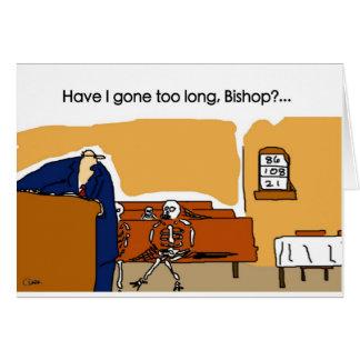 Bin ich zu lang, Bischof gegangen? Grußkarte