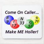 Bingo! Gekommen auf Anrufer, lassen Sie MICH Mauspad