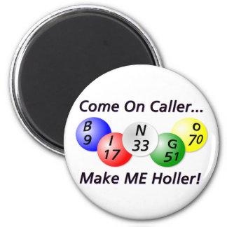 Bingo! Gekommen auf Anrufer, lassen Sie MICH Runder Magnet 5,1 Cm