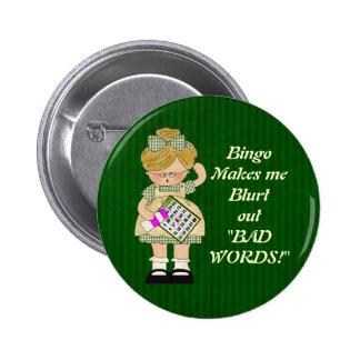 Bingo stellt mich Magneten her Runder Button 5,7 Cm