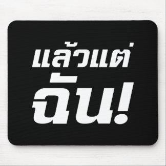 Bis zu MIR! ★ Laeo Tae Chan im thailändische Mousepad