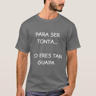 BIST du… nicht SO GUT SEHEND, um DUMM zu SEIN T-Shirt