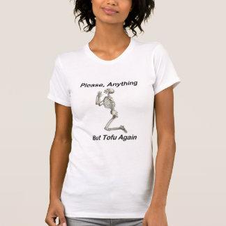 Bitte alles außer Tofu wieder T-Shirt