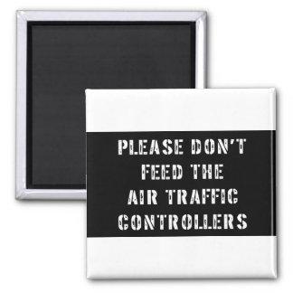 Bitte füttern Sie nicht die Fluglotsen Quadratischer Magnet