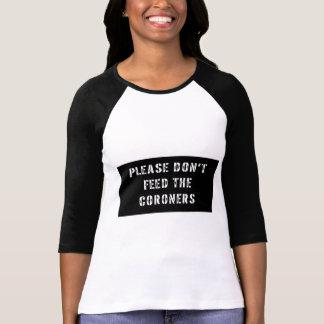 Bitte füttern Sie nicht die Untersuchungsrichter T-Shirt