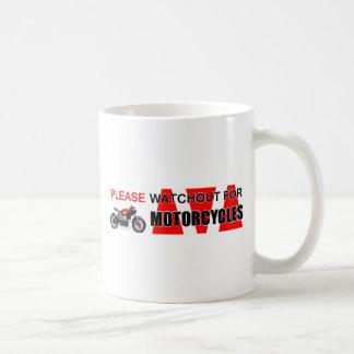 Bitte passen watchout heraus für MOTORRÄDER auf! Kaffeetasse