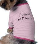 Bitte pet mich!!! , TwistedHearts Haustier T-shirt