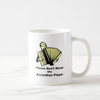 Bitte schießen Sie nicht den Akkordeonspieler Kaffeetasse