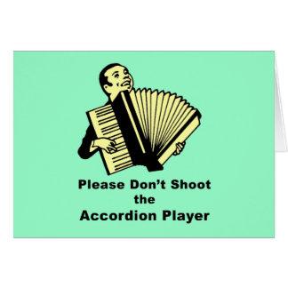 Bitte schießen Sie nicht den Akkordeonspieler Karte