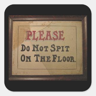 Bitte spucken Sie nicht auf dem Boden Quadrat-Aufkleber
