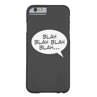 Blabla - Blabla Blabla… Barely There iPhone 6 Hülle