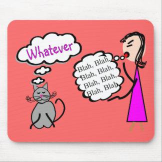 """""""Blabla - Blabla--Was auch immer! """"--Katzen-Liebha Mauspads"""