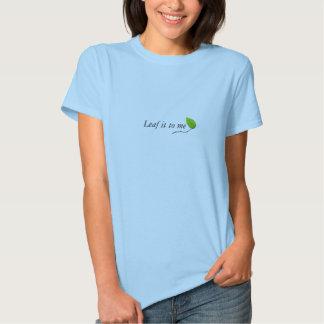 Blatt es zu mir, Pflanze ein Baum T Shirt