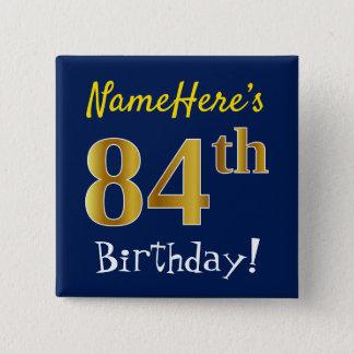Blau, Imitat-Gold84. Geburtstag, mit individuellem Quadratischer Button 5,1 Cm