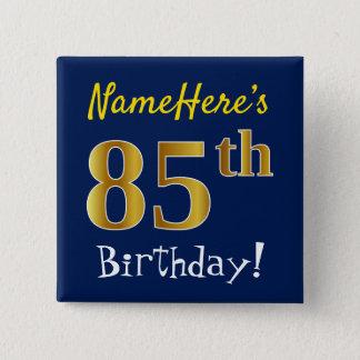 Blau, Imitat-Gold85. Geburtstag, mit individuellem Quadratischer Button 5,1 Cm