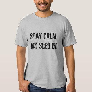 """""""Bleiben Sie Ruhe und Schlitten auf"""" grauem Tshirts"""