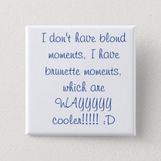 blonds und Brunettes: D Quadratischer Button 5,1 Cm