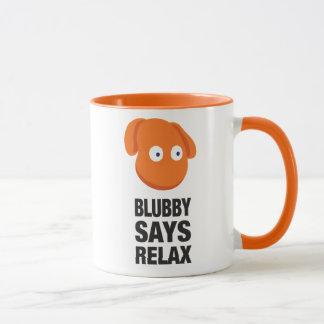 Blubby sagt sich entspannen Tasse