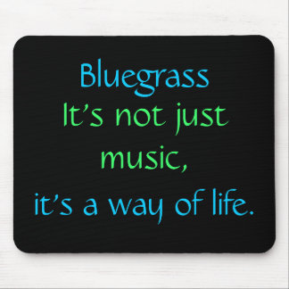 Bluegrass: Nicht gerade Musik, eine Lebensart Mousepads