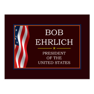 Bob Ehrlich für Präsidenten V3 Postkarte