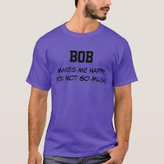 Bob macht mich glücklich T-Shirt