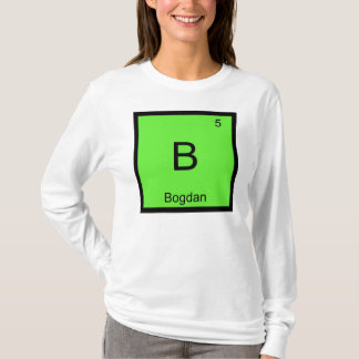 Bogdan Namenschemie-Element-Periodensystem T-Shirt