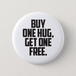 BOGO Umarmungs-Button Runder Button 5,1 Cm