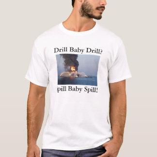 Bohrgerät-Baby-Bohrgerät? Fleck-Baby-Fleck! T-Shirt