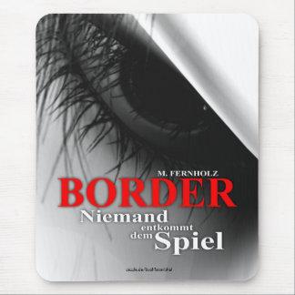 Border - Niemand entkommt dem Spiel Mousepad