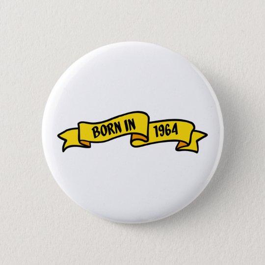 born in 1964 runder button 5,7 cm