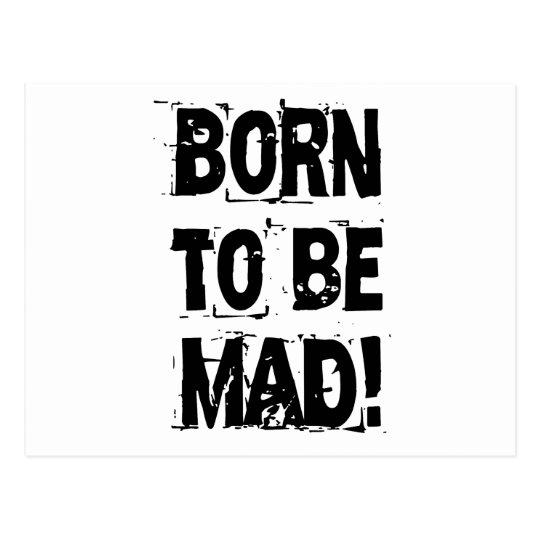 Born to be mad! postkarte