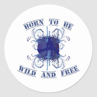 born to be wild and free runder aufkleber