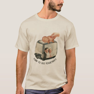 Born to go together! T-Shirt