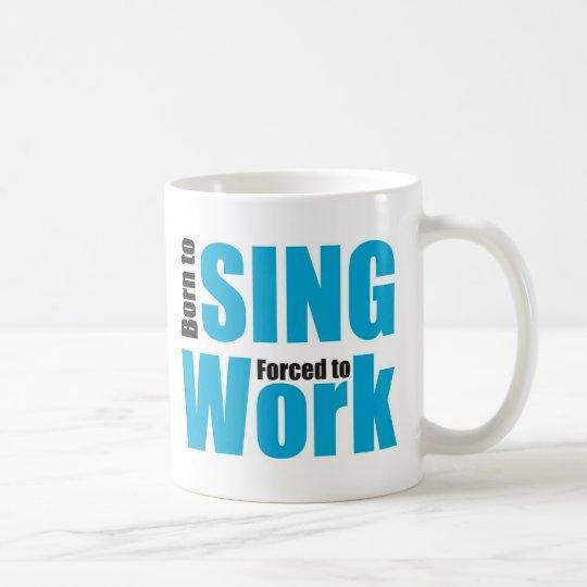 born to sing kaffeetasse