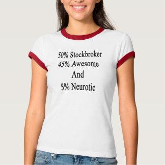 Börsenmakler 50 Neurotic 45 fantastisch und 5 T-Shirt