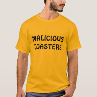BÖSWILLIGE TOASTER T-Shirt