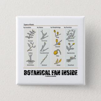 Botanisches Fan-Innere (Arten der Knospen) Quadratischer Button 5,1 Cm