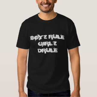 BOYZ REGEL GIRLZ DRULE SHIRTS