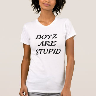 BOYZ SIND DUMM T-Shirt
