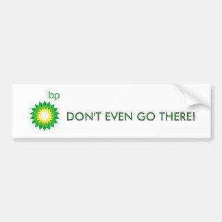 BP, GEHEN NICHT EINMAL DORT! AUTOAUFKLEBER