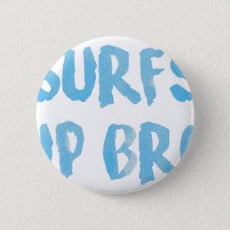 Brandungen Up Bro Runder Button 5,7 Cm